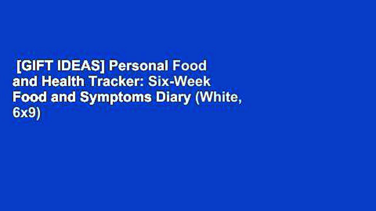 [GIFT IDEAS] Personal Food and Health Tracker: Six-Week Food and Symptoms Diary (White, 6×9)