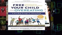 [GIFT IDEAS] Free Your Child from Overeating: A Handbook for Helping Kids and Teens