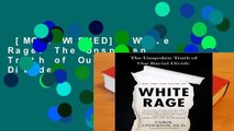 [MOST WISHED]  White Rage: The Unspoken Truth of Our Racial Divide