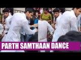 Parth Samthaan dance at Ganpati Visarjan