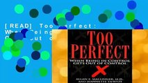 [READ] Too Perfect: When Being in Control Gets out of Control