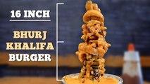 Biggest Burger In Mumbai | Burj Khalifa Burger | 16 inch Burger | Mega Foods