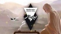 Truyền Thái Y - Ngô Kiến Huy ( Masew Remix )