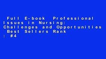 Full E-book  Professional Issues in Nursing: Challenges and Opportunities  Best Sellers Rank : #4