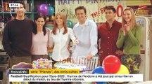 25 ans après son lancement les Français sont toujours nostalgiques de la série Friends qui a marqué toute une génération