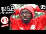 THE CALL OUT | BLUD BRUVVAS 2 PRESEASON | MINISODE 5