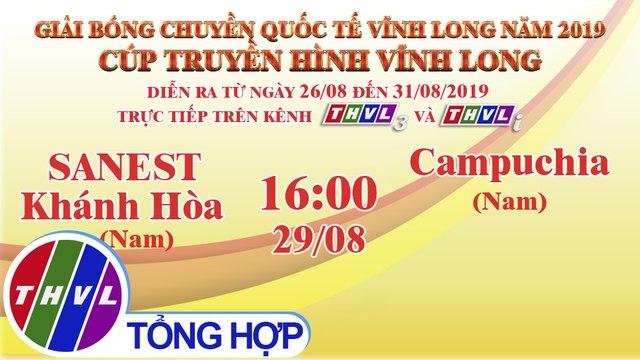 THVL | Sanest Khánh Hòa (Nam)- Campuchia (Nam) | Giải Bóng chuyền Cúp Truyền Hình Vĩnh Long 2019
