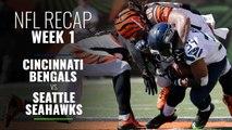NFL Week 1: Cincinnati Bengals vs Seattle Seahawks Recap