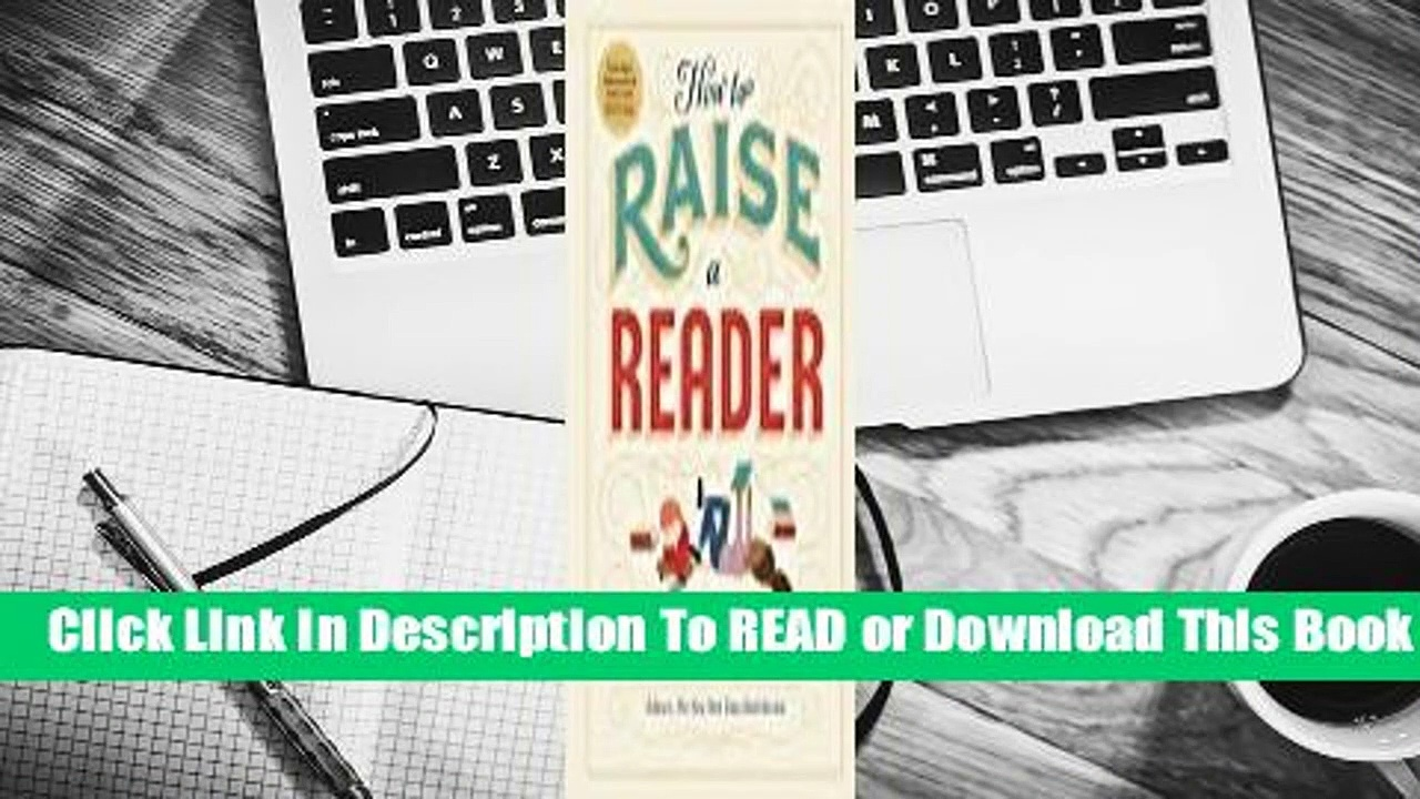 [Read] How to Raise a Reader  For Full