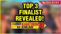 Khatron Ke Khiladi Season 10 Top 3 FINALE Contestants REVEALED   Exclusive