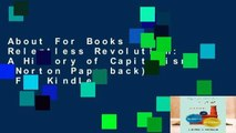 About For Books  The Relentless Revolution: A History of Capitalism (Norton Paperback)  For Kindle