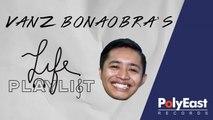 Life Playlist | Vanz Bonaobra