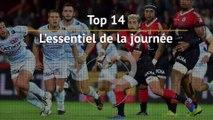 TOP 14 - 3e j. - L'essentiel de la journée
