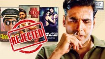 Blockbuster Movies Rejected By Bollywood Actor Akshay Kumar