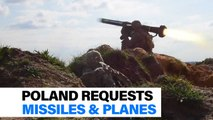 Poland requests missiles & planes from the U.S.