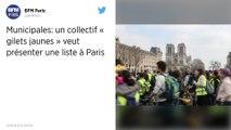 Municipales à Paris : Des Gilets jaunes veulent présenter une liste