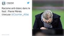 """Pierre Ménès s'excuse pour ses propos sur """"le racisme anti-blanc"""" dans le foot"""