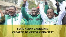 Ford Kenya candidate cleared to vie for Kibra seat