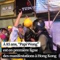 """Hong Kong: """"Papi Wong"""", 85 ans, en première ligne des manifestations"""