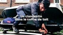 De retour de vacances en France: un touriste découvre un migrant dans son coffre de toit !