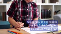University of Tennessee to Sell Shirt Designed by Bullied Young Fan