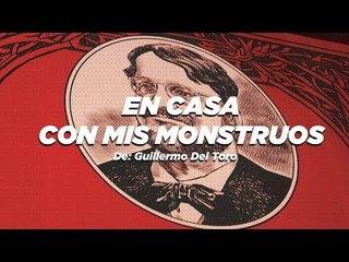 Guillermo del Toro: En casa con mis monstruos