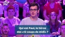 Qui est Paul, le héros des «12 coups de midi» ?