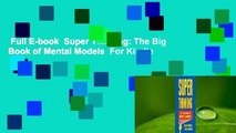 Full E-book  Super Thinking: The Big Book of Mental Models  For Kindle