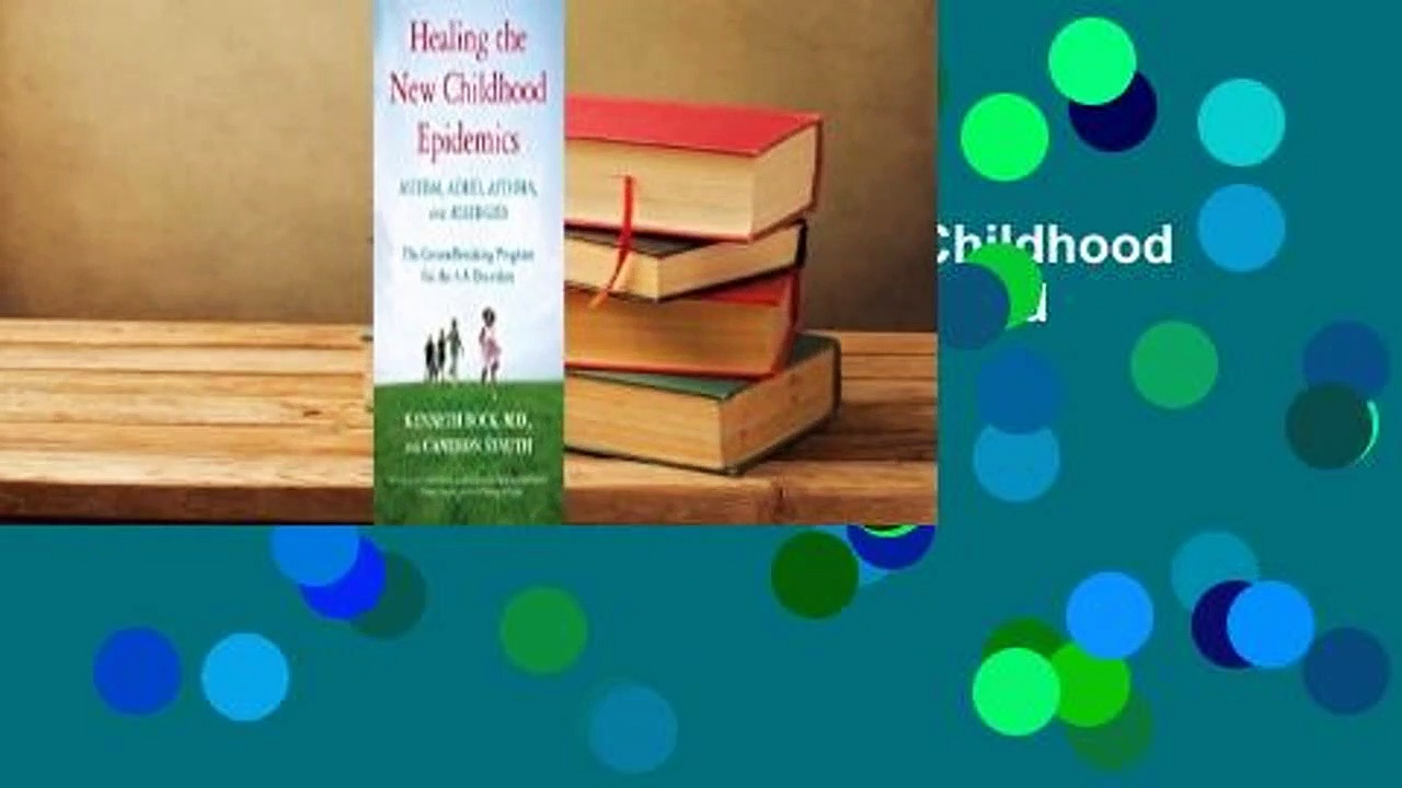 Complete acces  Healing the New Childhood Epidemics: Autism, ADHD, Asthma, and Allergies: The