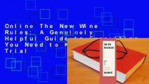 Online The New Wine Rules: A Genuinely Helpful Guide to Everything You Need to Know  For Trial