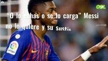 """""""O lo echas o se lo carga"""" Messi no lo quiere y su sustituto cuesta ¡180 millones!"""