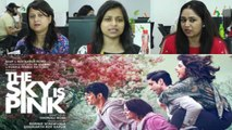 The Sky Is Pink Trailer Reaction: Priyanka Chopra | Zaira Wasim | Farhan Akhtar | Rohit | FilmiBeat