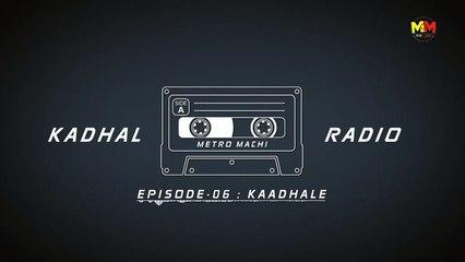 Kaadhale EP #6 _ Kadhal Radio _ Saai media _ An impressive Love Story