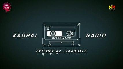 Kaadhale EP #7 Kadhal Radio Saai media An impressive Love Story