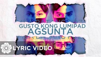 """Agsunta - Gusto Kong Lumipad """"Mga Batang Poz OST"""" (Lyrics)"""