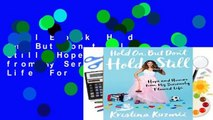 Full E-book  Hold On, But Don t Hold Still  Hope and Humor from My Seriously Flawed Life  For