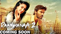 Raanjhanaa 2 - Dhanush & Saara Ali khan are all set for the Successful franchise !