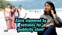 Zaira Wasim slammed by netizens for 'publicity stunt'
