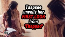 Taapsee unveils her FIRST LOOK from Anubhav Sinha's 'Thappad'