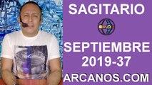 HOROSCOPO SAGITARIO - Semana 2019-37 Del 8 al 14 de septiembre de 2019 - ARCANOS.COM