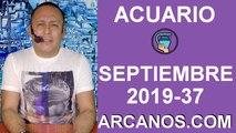 HOROSCOPO ACUARIO - Semana 2019-37 Del 8 al 14 de septiembre de 2019 - ARCANOS.COM
