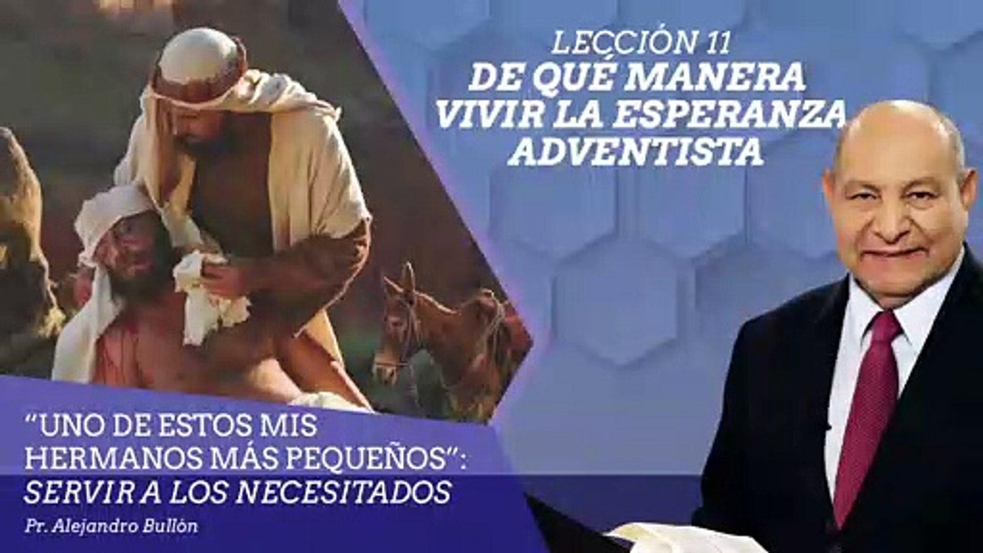 Leccion 11: De que manera vivir la esperanza adventista - Ptr. Alejandro Bullon