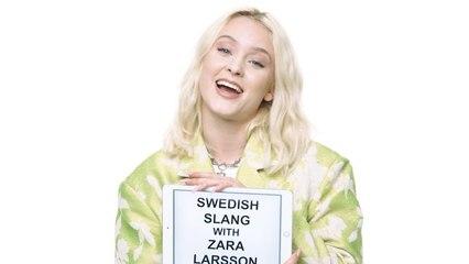 Zara Larsson Teaches You Swedish Slang