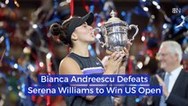 Bianca Andreescu Defeats Serena Williams to Win US Open