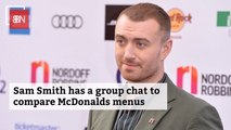 Sam Smith Has A Group Chat To Compare McDonald's Menus