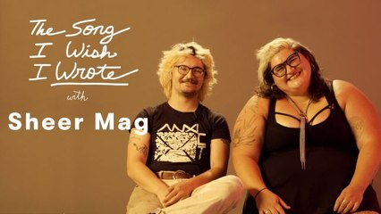 The One Song Sheer Mag Wish They Wrote