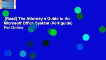 [Read] The Attorney s Guide to the Microsoft Office System (Vertiguide)  For Online