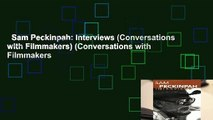Sam Peckinpah: Interviews (Conversations with Filmmakers) (Conversations with Filmmakers