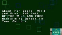 About For Books  Wild and Free  THE CALL OF THE WILD AND FREE: Reclaiming Wonder in Your Child s