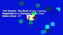 Full Version  The Book of Joy: Lasting Happiness in a Changing World  Best Sellers Rank : #1